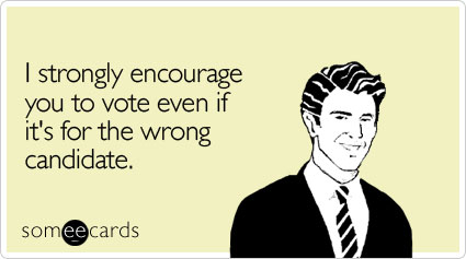strongly-encourage-vote-somewhat-topical-ecard-someecards