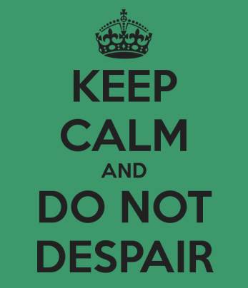 keep-calm-and-do-not-despair-2